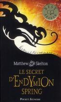 Couverture du livre « Le secret d'Endymion Spring » de Matthew Skelton aux éditions Pocket Jeunesse