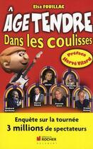 Couverture du livre « Âge tendre dans les coulisses » de Elsa Fouillac aux éditions Rocher