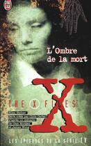 Couverture du livre « The X-Files ; L'Ombre De La Mort » de Ellen Steiber aux éditions J'ai Lu