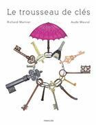 Couverture du livre « Le trousseau de clés » de Richard Marnier et Aude Maurel aux éditions Frimousse