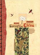 Couverture du livre « Carnets de Chine ; de longs périples à travers la Chine en compagnie de mes carnets de voyage » de Nicolas Jolivot aux éditions Elytis