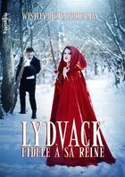 Couverture du livre « Lydvack ; fidèle à sa reine » de Westley Diguet Northman aux éditions Valentina