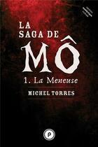 Couverture du livre « La saga de Mô t.1 ; la meneuse » de Michel Torres aux éditions Publie.net