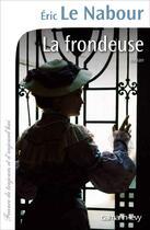 Couverture du livre « La frondeuse » de Eric Le Nabour aux éditions Calmann-levy
