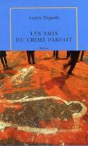 Couverture du livre « Les amis du crime parfait » de Andres Trapiello aux éditions Table Ronde
