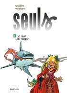 Couverture du livre « Seuls T.3 ; le clan du requin » de Fabien Vehlmann et Bruno Gazzotti aux éditions Dupuis