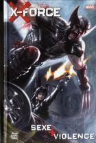 Couverture du livre « X-Force ; sexe + violence » de Craig Kyle et Christopher Yost et Gabriele Dell'Otto aux éditions Panini