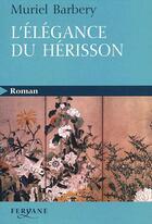 Couverture du livre « L'élégance du hérisson » de Muriel Barbery aux éditions Feryane
