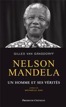 Couverture du livre « Nelson Mandela, une vie » de Gilles Van Grasdorff aux éditions Presses Du Chatelet