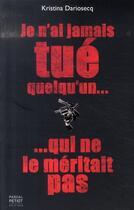 Couverture du livre « Je n'ai jamais tué quelqu'un qui ne le méritait pas » de Kristina Dariosecq aux éditions Pascal Petiot