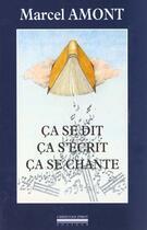 Couverture du livre « Ca se dit,ca s'ecrit,ca se chante » de Marcel Amont aux éditions Pirot