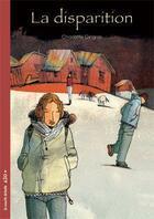 Couverture du livre « La disparition » de Charlotte Gingras aux éditions Les Editions De La Courte Echelle