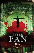 Couverture du livre « Peter Pan ; les contes interdits » de Simon Rousseau aux éditions Ada
