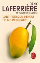 Couverture du livre « L'art presque perdu de ne rien faire » de Dany Laferriere aux éditions Lgf