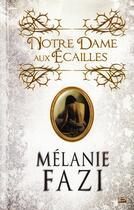 Couverture du livre « Notre Dame aux écailles » de Melanie Fazi aux éditions Bragelonne