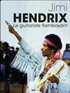 Couverture du livre « Jimi Hendrix, le guitariste flamboyant » de Stephane Letourneur aux éditions Oslo