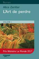 Couverture du livre « L'art de perdre » de Alice Zeniter aux éditions Feryane