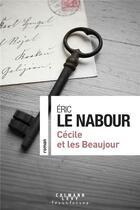 Couverture du livre « Cécile et les Beaujour » de Eric Le Nabour aux éditions Calmann-levy