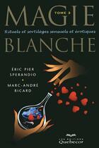 Couverture du livre « Magie blanche t.3 » de Marie-Andre Ricard et Eric Pier Sperandio aux éditions Quebecor