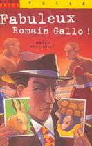 Couverture du livre « Les Fabuleux Romain Gallo » de Gerard Moncomble aux éditions Milan