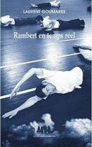 Couverture du livre « Rambert en temps réel » de Laurent Goumarre aux éditions Solitaires Intempestifs