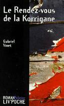 Couverture du livre « Le rendez-vous de la korrigane » de Gabriel Vinet aux éditions Liv'editions