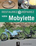 Couverture du livre « RESTAUREZ & REPARER ; votre mobylette » de Sylvie Meneret et Franck Meneret aux éditions Etai