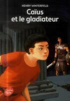 Couverture du livre « Caïus et le gladiateur » de Henry Winterfeld aux éditions Hachette Jeunesse