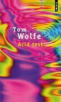 Couverture du livre « Acid test » de Tom Wolfe aux éditions Points