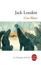 Couverture du livre « Croc-Blanc » de Jack London aux éditions Lgf