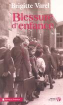 Couverture du livre « Blessure d'enfance » de Brigitte Varel aux éditions Presses De La Cite