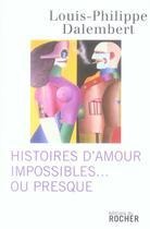 Couverture du livre « Histoires d'amour impossibles... ou presque » de Louis-Philippe Dalembert aux éditions Rocher