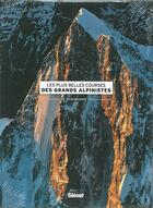 Couverture du livre « Les plus belles courses des grands alpinistes » de Jocelyn Chavy aux éditions Glenat