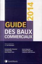 Couverture du livre « Guide des baux commerciaux (édition 2014) » de Joel Moneger aux éditions Lexisnexis