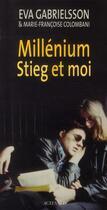 Couverture du livre « Millénium, Stieg et moi » de Eva Gabrielsson et Marie-Francoise Colombani aux éditions Actes Sud