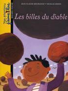 Couverture du livre « Les billes du diables » de Mourlevat J C aux éditions Bayard Jeunesse