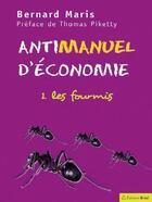 Couverture du livre « Antimanuel d'économie t.1; les cigales » de Bernard Maris aux éditions Breal