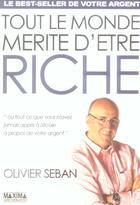 Couverture du livre « Tout le monde mérite d'être riche » de Olivier Seban aux éditions Maxima Laurent Du Mesnil