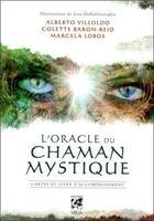 Couverture du livre « L'oracle du chaman mystique » de Colette Baron-Reid et Alberto Villoldo et Marcela Lobos et Jena Dellagrottaglia aux éditions Vega