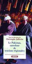 Couverture du livre « Le Pakistan, carrefour de tensions régionales » de Christophe Jaffrelot aux éditions Complexe