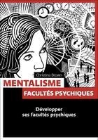 Couverture du livre « Mentalisme ; facultés psychiques » de Cristina Brown aux éditions Pages Ouvertes