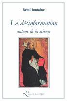 Couverture du livre « La désinformation autour de la science » de Remi Fontaine aux éditions Atelier Fol'fer