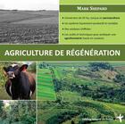 Couverture du livre « Agriculture de régénération » de Mark Shepard aux éditions Imagine Un Colibri
