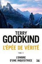 Couverture du livre « L'Épée de Vérité T.11 ; l'ombre d'une inquisitrice » de Terry Goodkind aux éditions Bragelonne