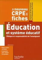 Couverture du livre « Le CRPE en fiches ; éducation et système éducatif ; éthique et responsabilité de l'enseignant » de Boyer et Herreman aux éditions Hachette Education