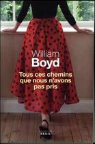Couverture du livre « Tous ces chemins que nous n'avons pas pris » de William Boyd aux éditions Seuil