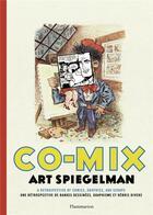 Couverture du livre « Co-mix ; art spiegelman ; une rétrospective de bandes dessinées, graphisme et débris divers » de Art Spiegelman aux éditions Flammarion