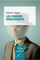Couverture du livre « Les pervers narcissiques » de Alberto Eiguer aux éditions Puf