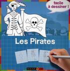 Couverture du livre « Les pirates ; facile à dessiner ! » de Collectif aux éditions Rouge Et Or