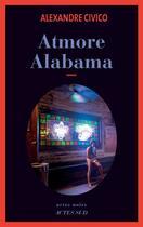 Couverture du livre « Atmore, Alabama » de Alexandre Civico aux éditions Actes Sud
